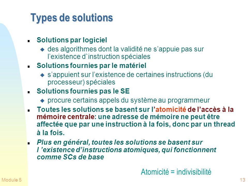 Module 513 Types de solutions n Solutions par logiciel u des algorithmes dont la validité ne sappuie pas sur lexistence d`instruction spéciales n Solu