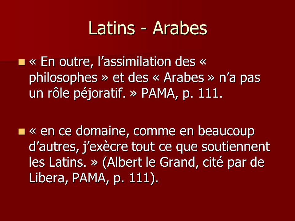 Latins - Arabes « En outre, lassimilation des « philosophes » et des « Arabes » na pas un rôle péjoratif.