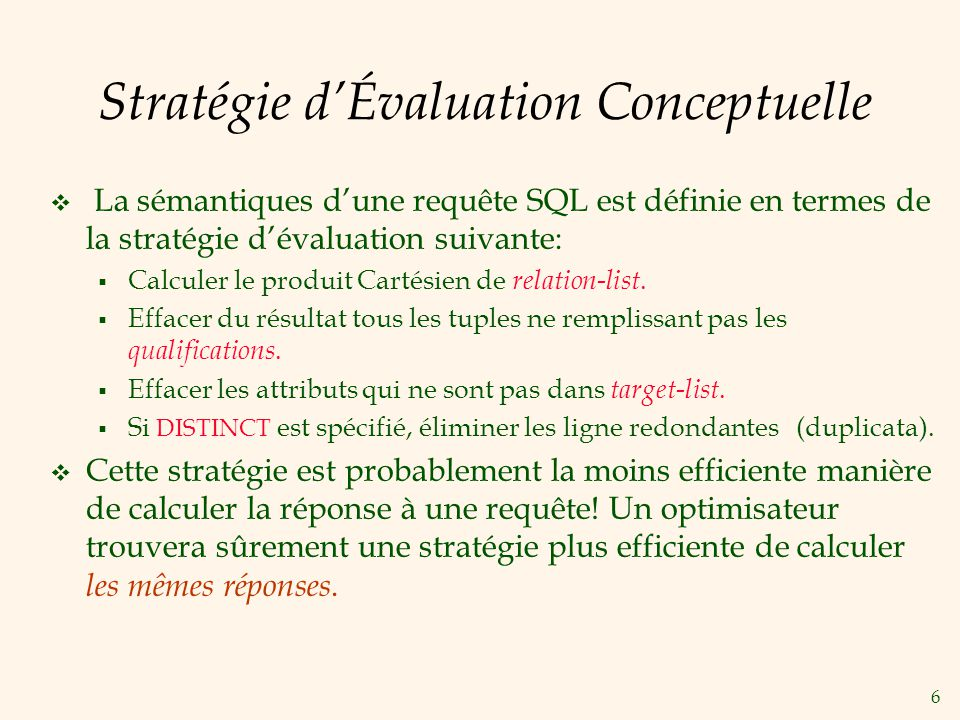 7 Exemple dÉvaluation Conceptuelle SELECT S.sname FROM Sailors S, Reserves R WHERE S.sid=R.sid AND R.bid=103