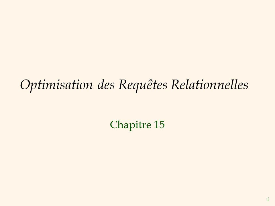 1 Optimisation des Requêtes Relationnelles Chapitre 15