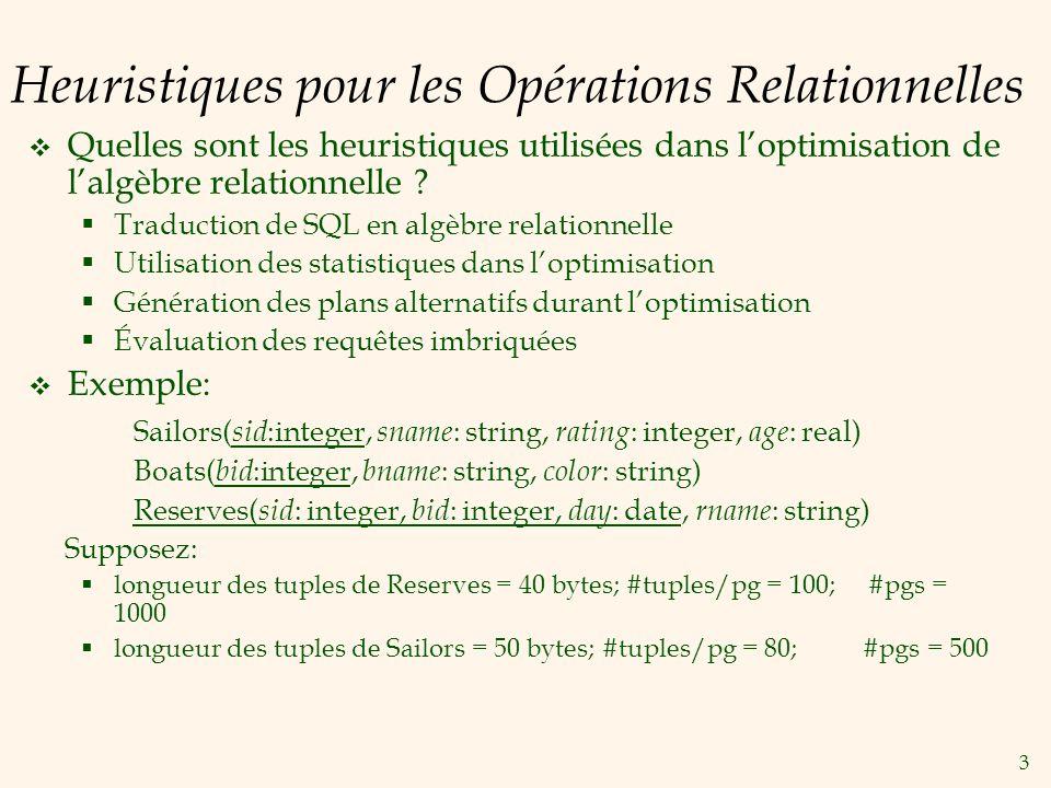 3 Heuristiques pour les Opérations Relationnelles Quelles sont les heuristiques utilisées dans loptimisation de lalgèbre relationnelle .