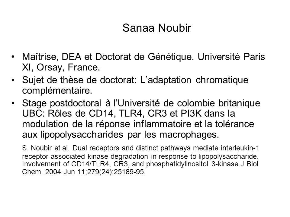 Sanaa Noubir Maîtrise, DEA et Doctorat de Génétique. Université Paris XI, Orsay, France. Sujet de thèse de doctorat: Ladaptation chromatique complémen
