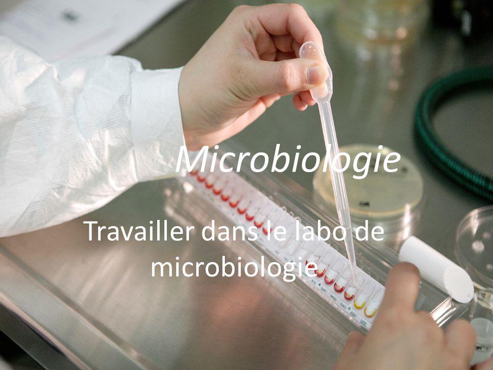 Microbiologie Travailler dans le labo de microbiologie