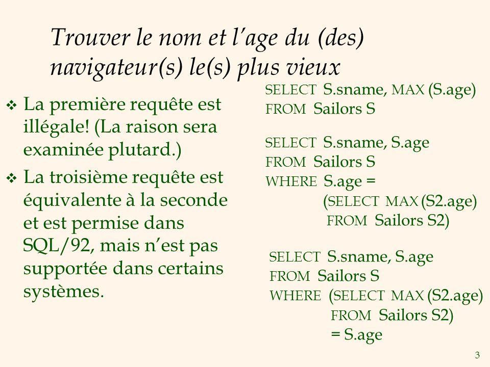 3 Trouver le nom et lage du (des) navigateur(s) le(s) plus vieux La première requête est illégale.