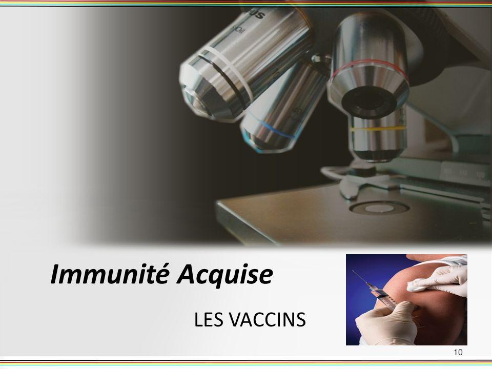 Immunité Acquise LES VACCINS 10