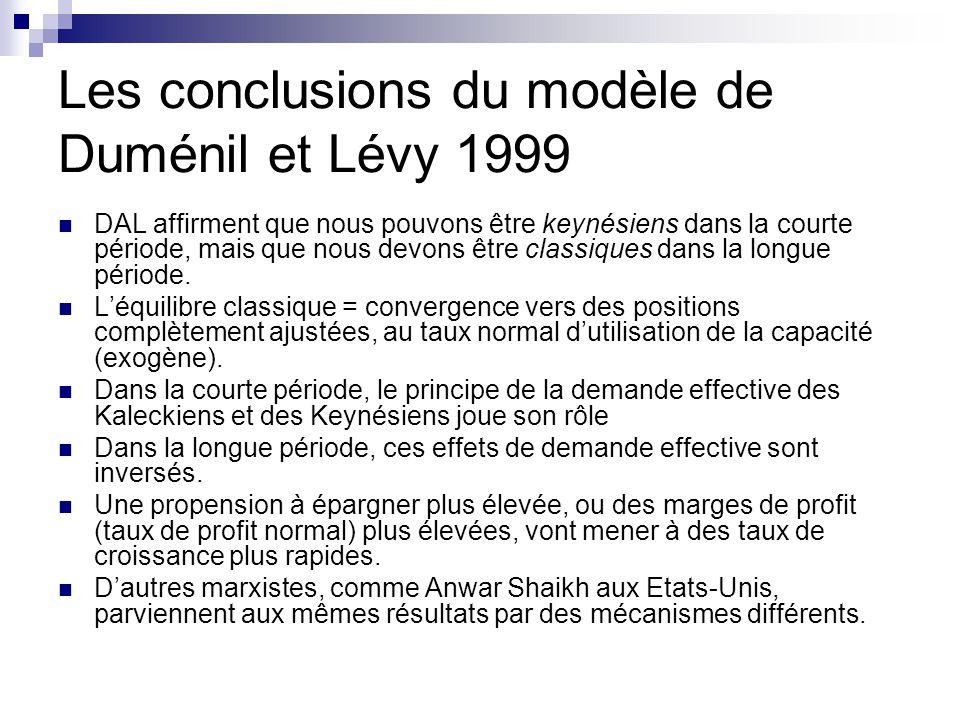 Les conclusions du modèle de Duménil et Lévy 1999 DAL affirment que nous pouvons être keynésiens dans la courte période, mais que nous devons être classiques dans la longue période.