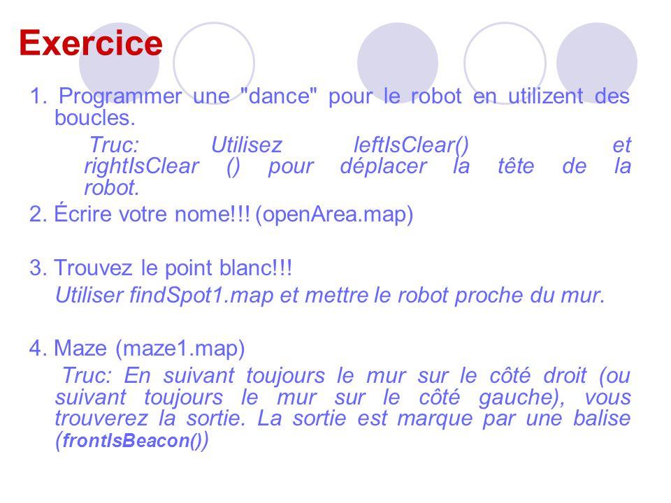 Exercice 1. Programmer une dance pour le robot en utilizent des boucles.