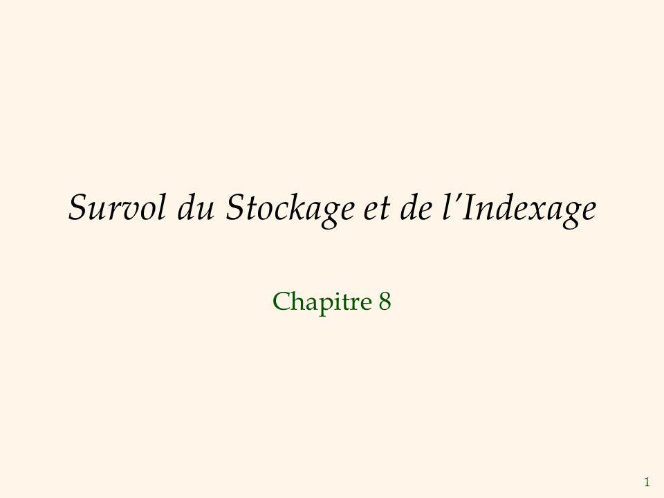 1 Survol du Stockage et de lIndexage Chapitre 8