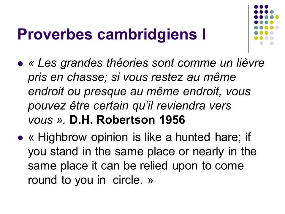 Proverbes cambridgiens I « Les grandes théories sont comme un lièvre pris en chasse; si vous restez au même endroit ou presque au même endroit, vous p