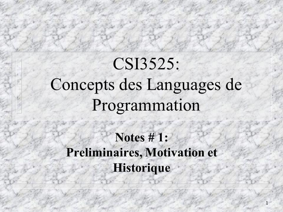 12 Classification des Languages de Programmation II n Programmation Procedurale: Le programme est divises en blocs qui peuvent contenir leurs propres variables ainsi que d autres blocs.