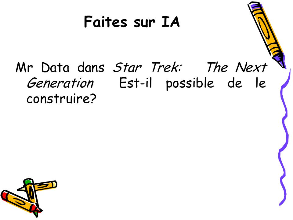 Faites sur IA Mr Data dans Star Trek: The Next Generation Est-il possible de le construire
