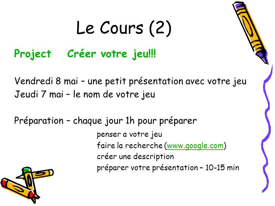 Le Cours (2) Project Créer votre jeu!!.