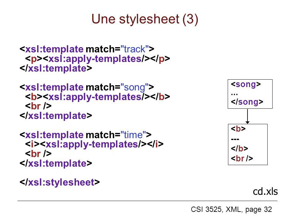 CSI 3525, XML, page 32 Une stylesheet (3)... --- cd.xls