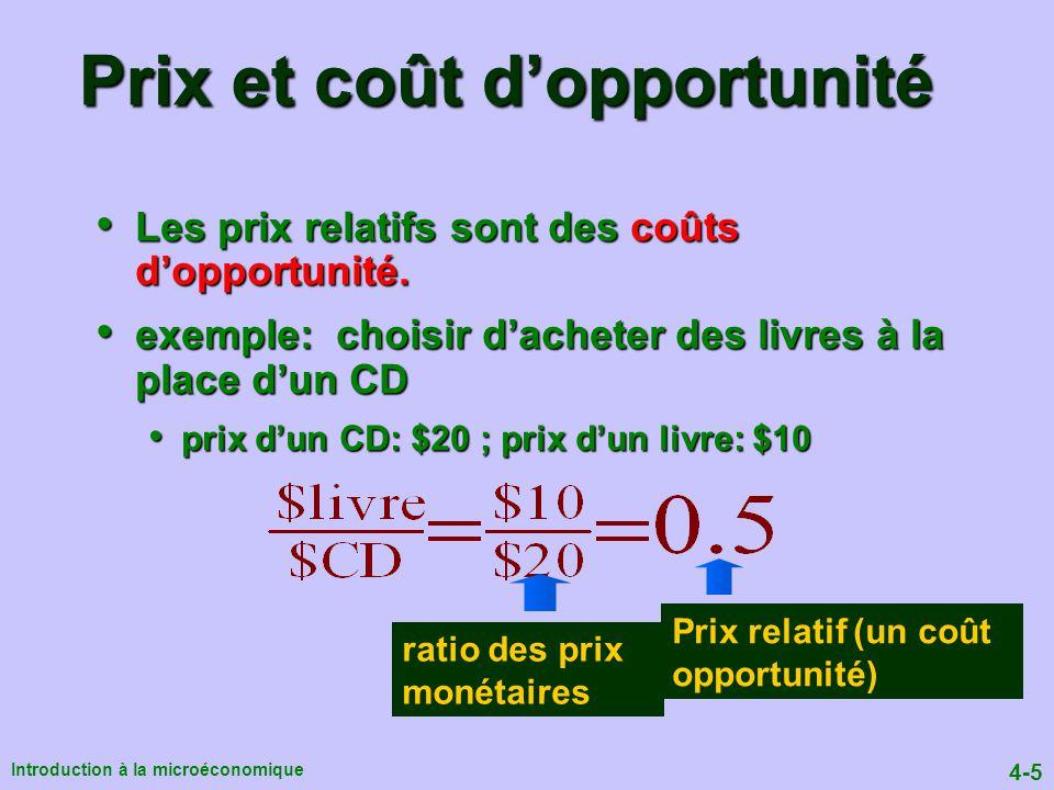 4-5 Introduction à la microéconomique Prix et coût dopportunité Les prix relatifs sont des coûts dopportunité.