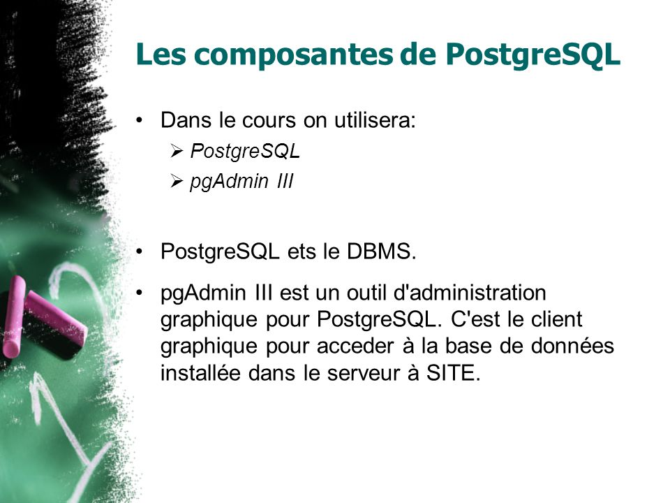 Votre compte PostgreSQL Un compte a déjà été crée pour vous.