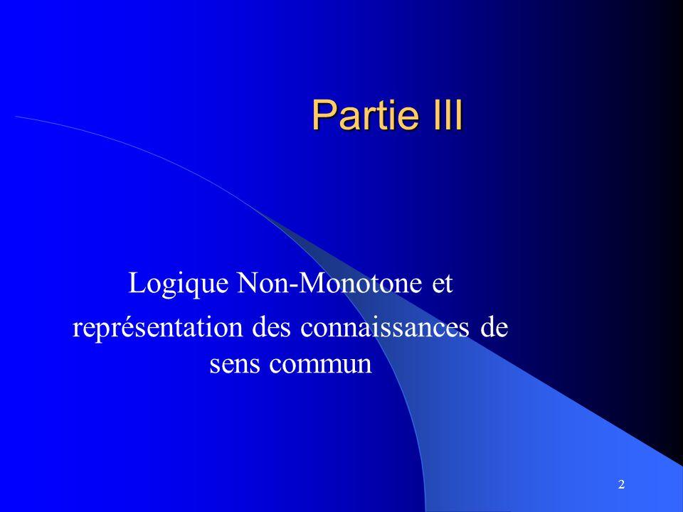2 Partie III Logique Non-Monotone et représentation des connaissances de sens commun