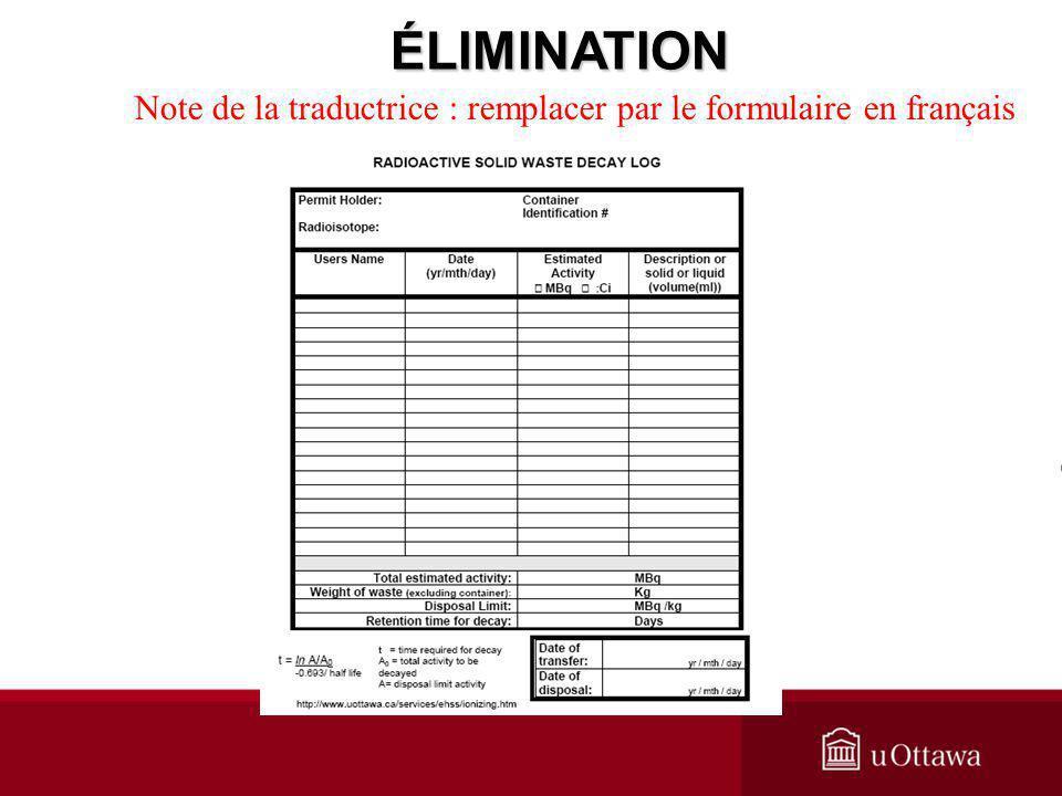 ÉLIMINATION Note de la traductrice : remplacer par le formulaire en français