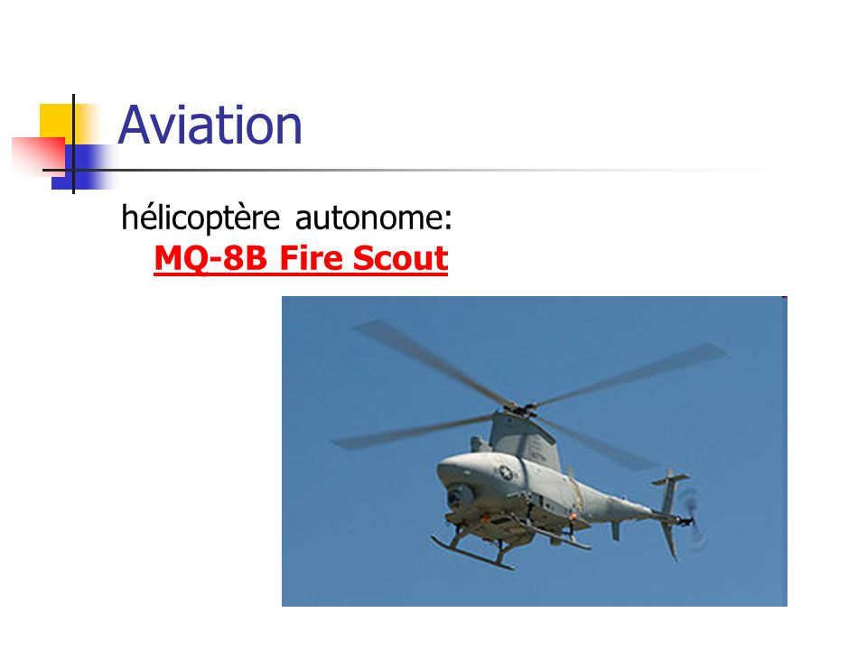 Aviation hélicoptère autonome: MQ-8B Fire Scout MQ-8B Fire Scout