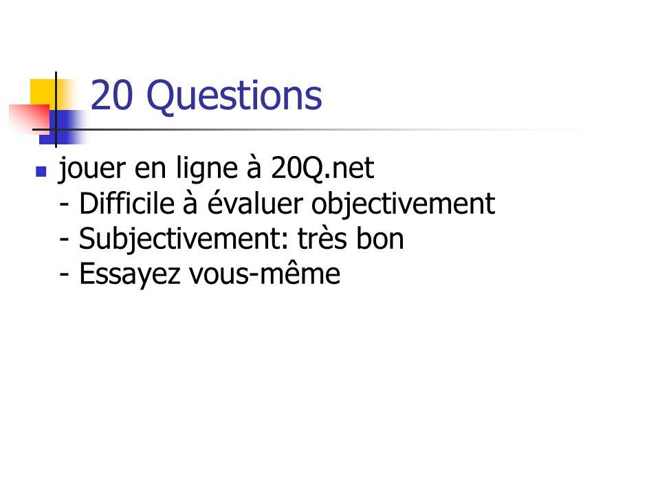 20 Questions jouer en ligne à 20Q.net - Difficile à évaluer objectivement - Subjectivement: très bon - Essayez vous-même