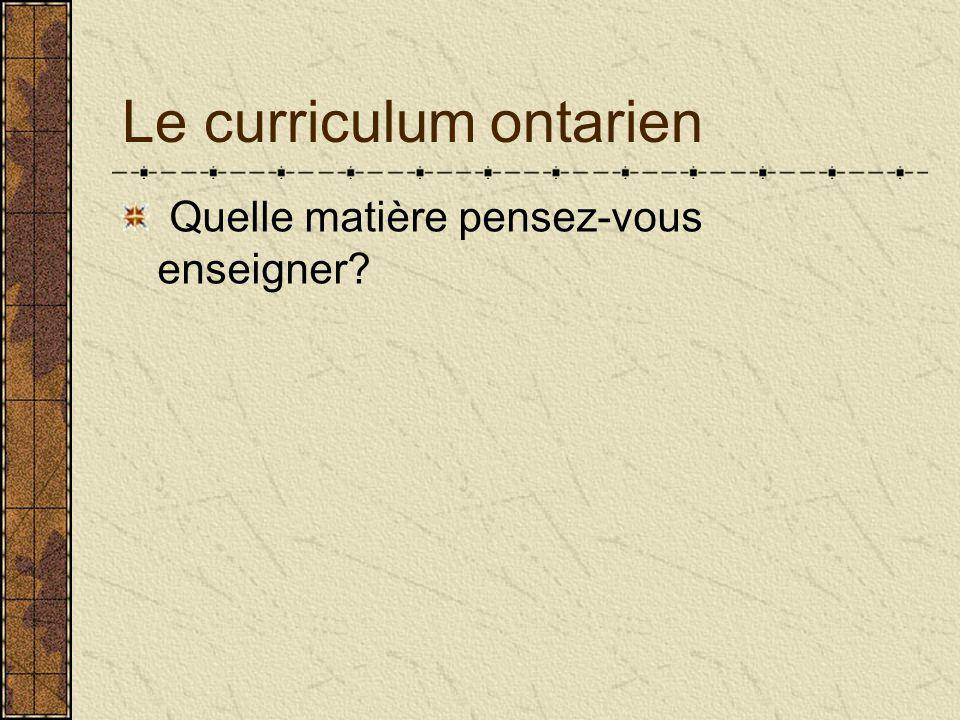 Le curriculum ontarien Quelle matière pensez-vous enseigner