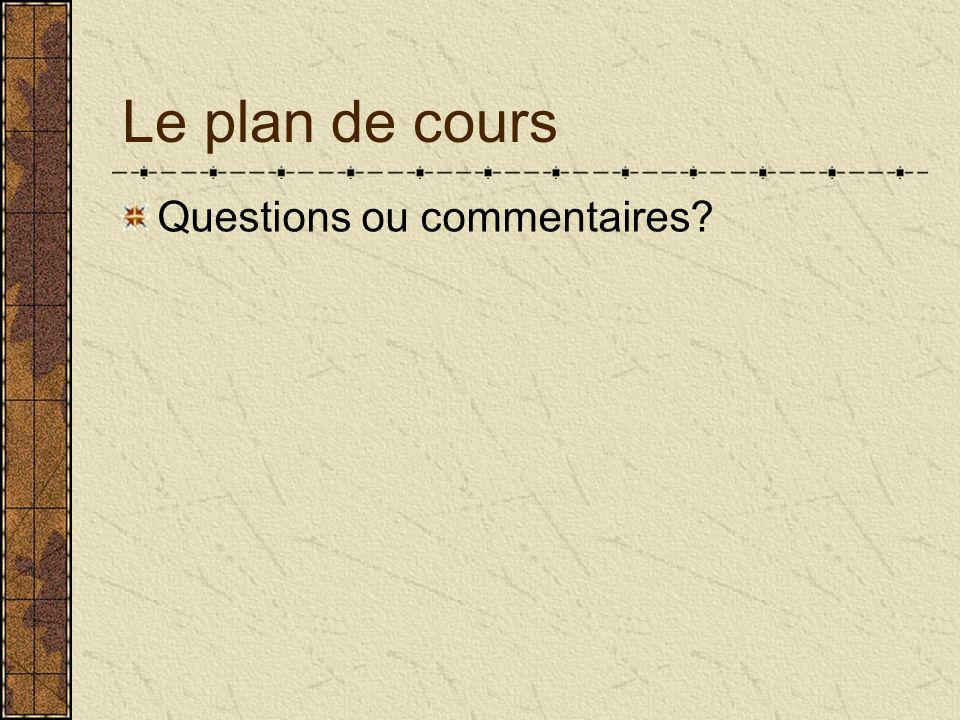 Le plan de cours Questions ou commentaires