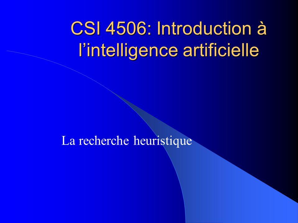 CSI 4506: Introduction à lintelligence artificielle La recherche heuristique
