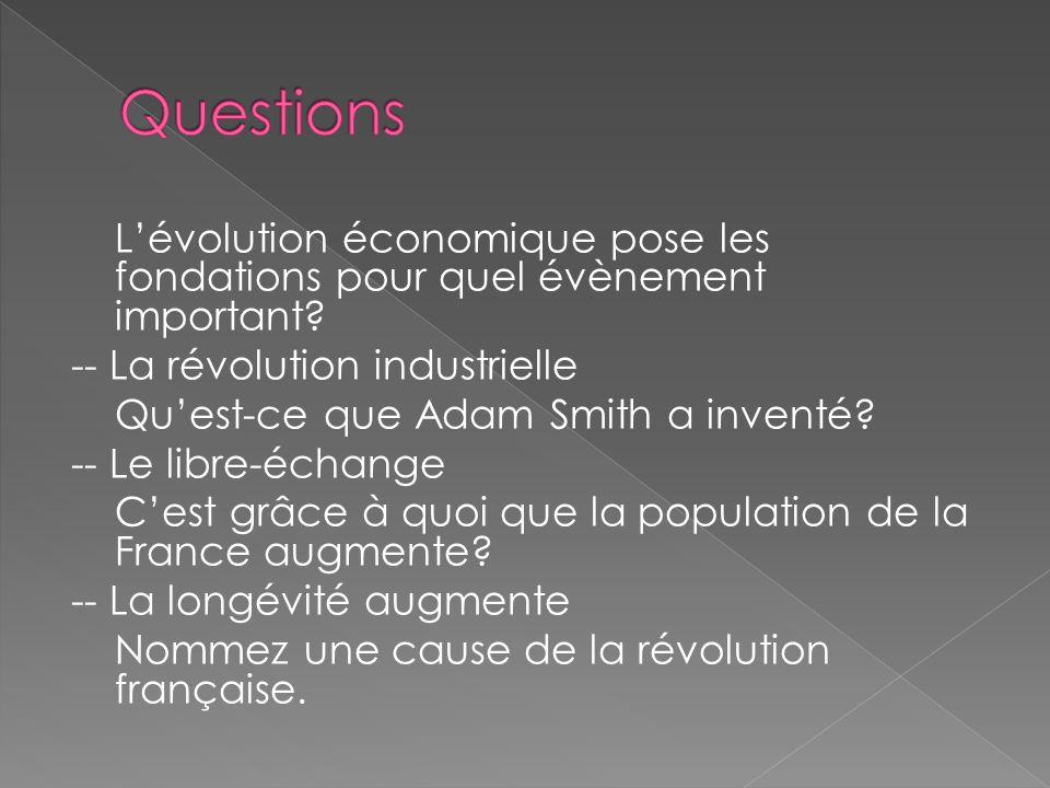 Lévolution économique pose les fondations pour quel évènement important.