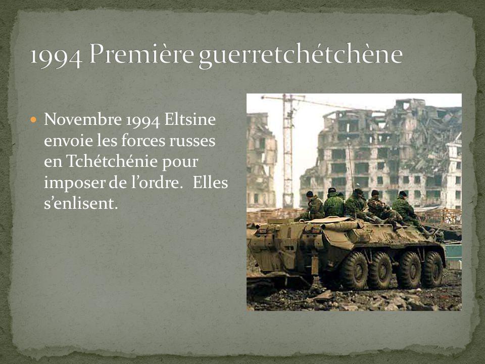 Novembre 1994 Eltsine envoie les forces russes en Tchétchénie pour imposer de lordre. Elles senlisent.