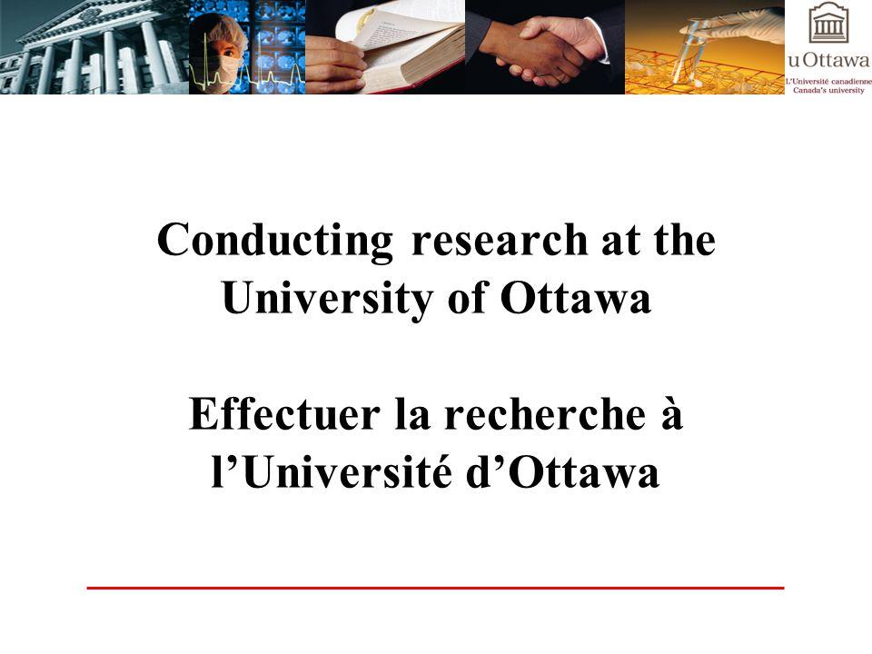 Conducting research at the University of Ottawa Effectuer la recherche à lUniversité dOttawa