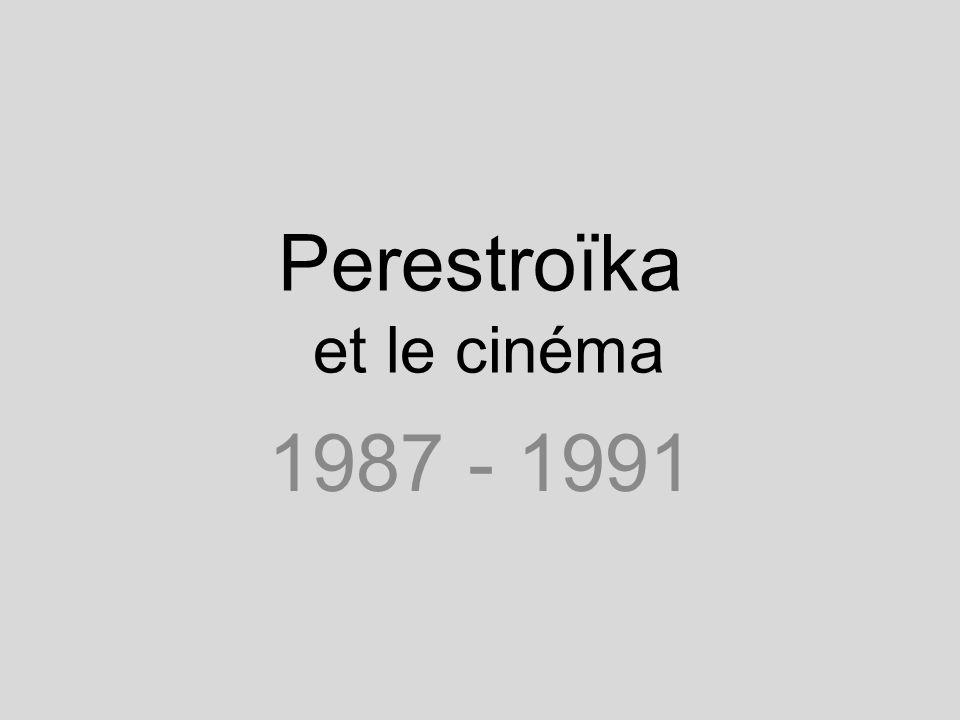 Perestroïka et le cinéma 1987 - 1991