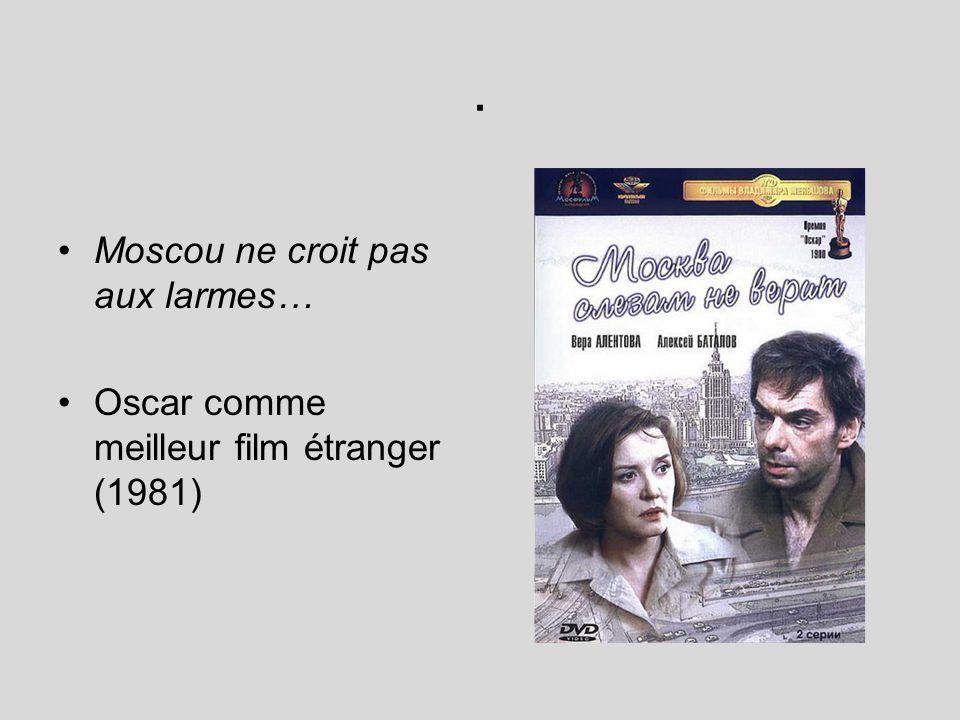 . Moscou ne croit pas aux larmes… Oscar comme meilleur film étranger (1981)