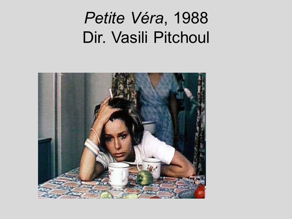 Petite Véra Première scène érotique sur lécran soviétique (1 min 20 sec) Film dun jeune directeur (n.1961) dans sa ville natale (Jdanov – Marioupol); scénario de son épouse Maria Khmelik.
