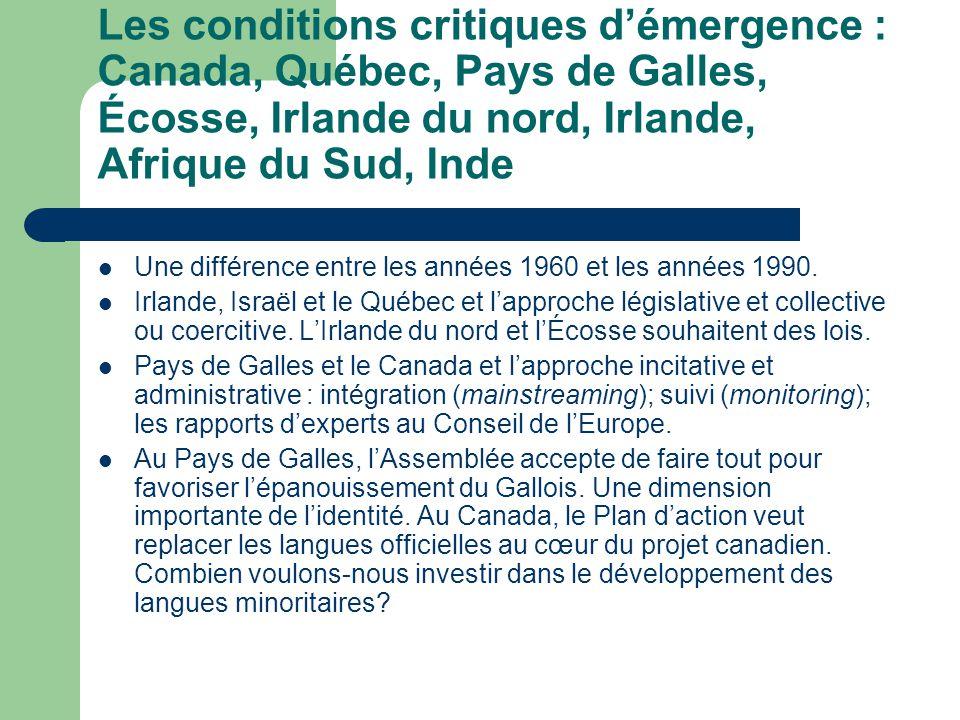 Les conditions critiques démergence : Canada, Québec, Pays de Galles, Écosse, Irlande du nord, Irlande, Afrique du Sud, Inde Une différence entre les années 1960 et les années 1990.