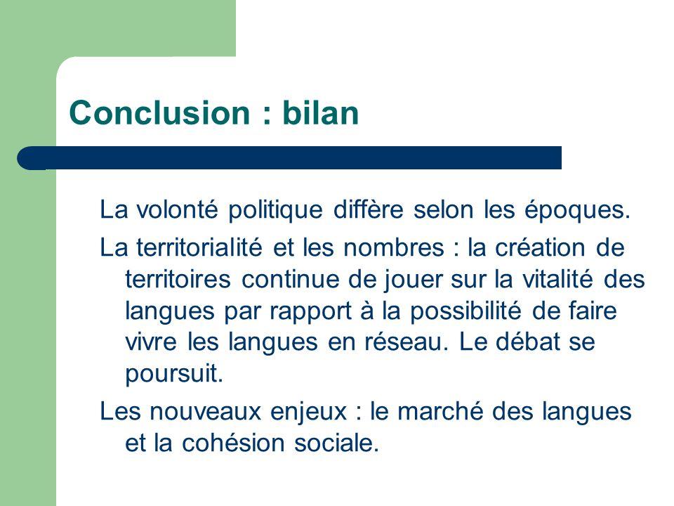 Conclusion : bilan La volonté politique diffère selon les époques. La territorialité et les nombres : la création de territoires continue de jouer sur