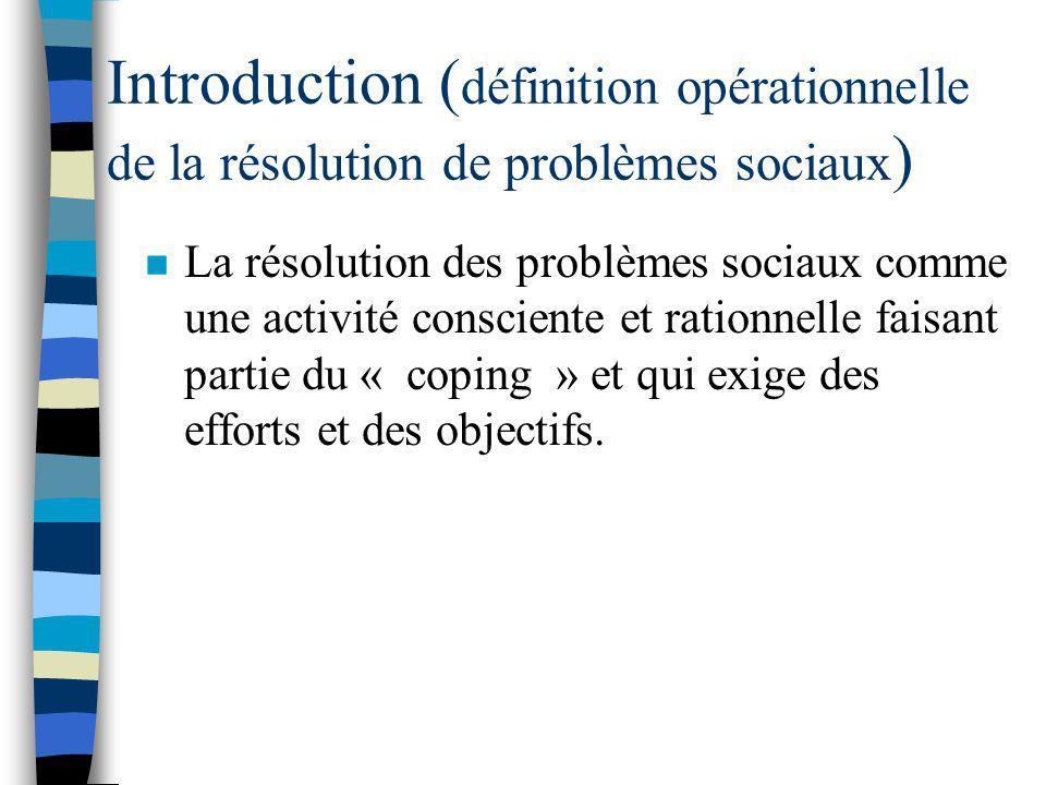 Introduction ( définition opérationnelle du stress ) n Le modèle prédit que devant un problème social, l'individu mettra en action des stratégies cogn