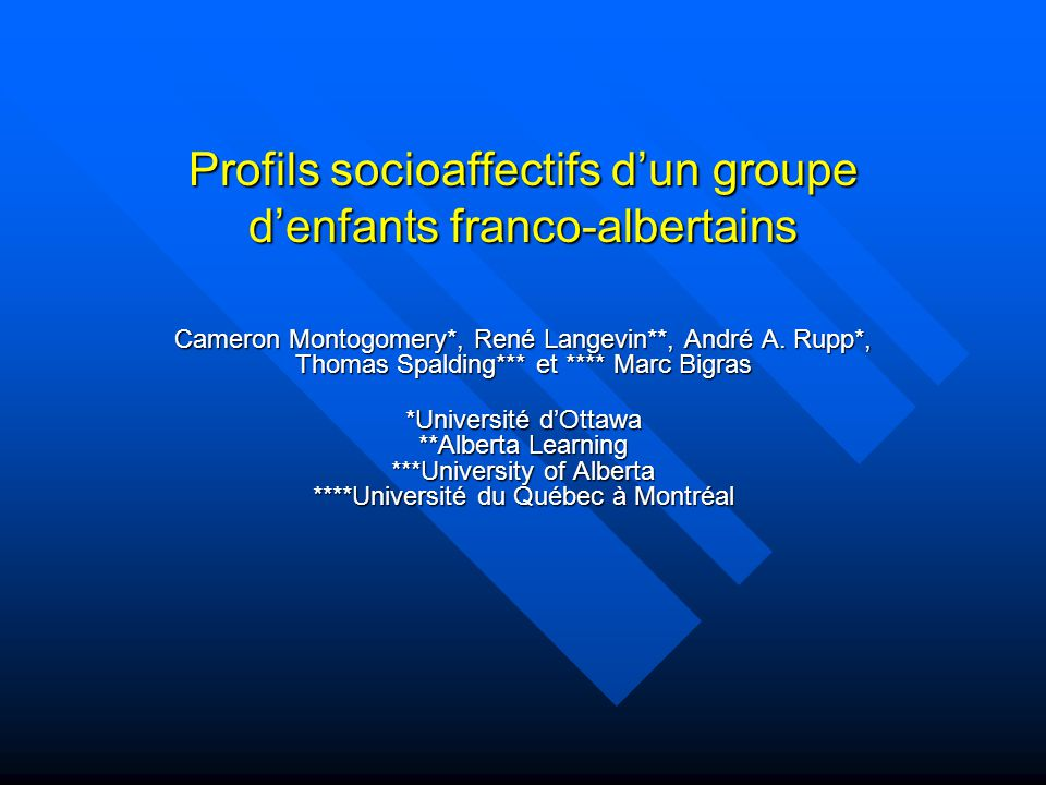 Profils socioaffectifs dun groupe denfants franco-albertains Cameron Montogomery*, René Langevin**, André A.