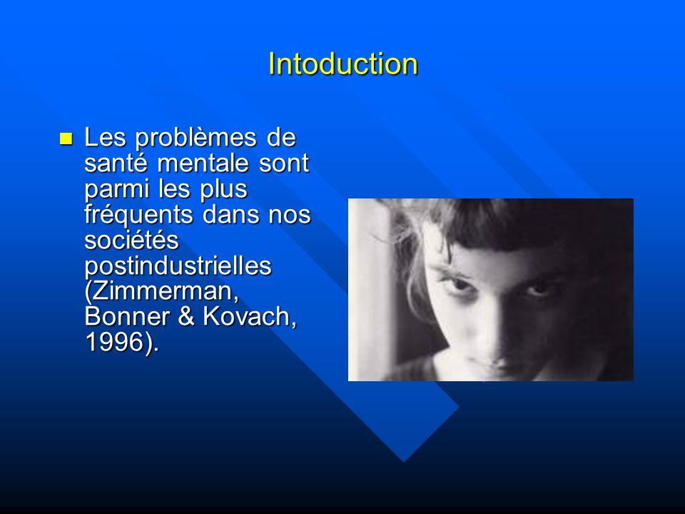 Introduction (suite) Les problèmes de santé mentale sont très coûteux, tant pour les individus que pour la société (Pépin, 2000).
