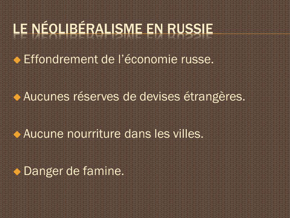 Effondrement de léconomie russe. Aucunes réserves de devises étrangères. Aucune nourriture dans les villes. Danger de famine.