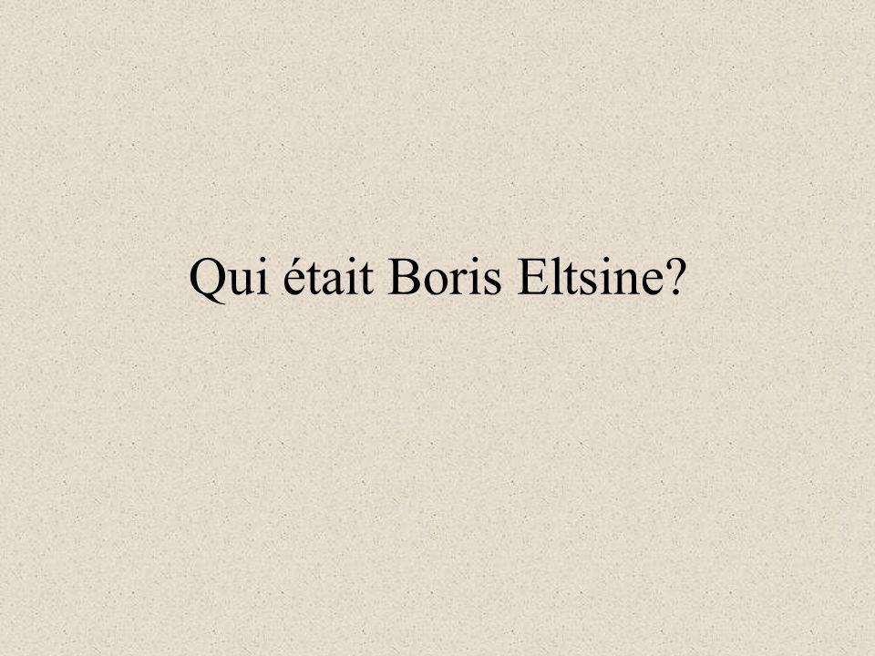 Qui était Boris Eltsine?