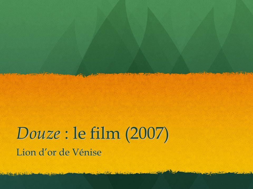 Douze : le film (2007) Lion dor de Vénise