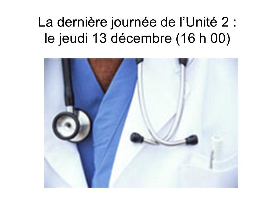 La dernière journée de lUnité 2 : le jeudi 13 décembre (16 h 00)