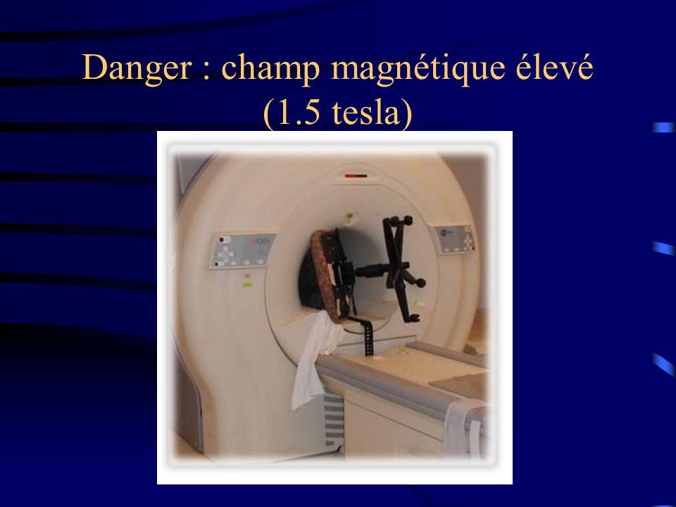 Danger : champ magnétique élevé (1.5 tesla)