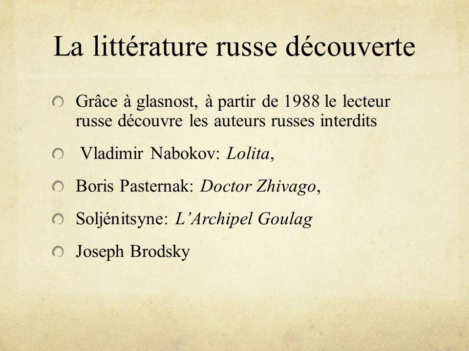 La littérature russe découverte Grâce à glasnost, à partir de 1988 le lecteur russe découvre les auteurs russes interdits Vladimir Nabokov: Lolita, Bo