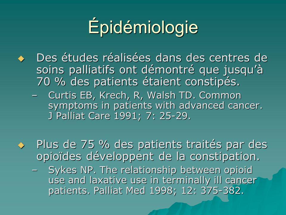 Épidémiologie Des études réalisées dans des centres de soins palliatifs ont démontré que jusquà 70 % des patients étaient constipés.