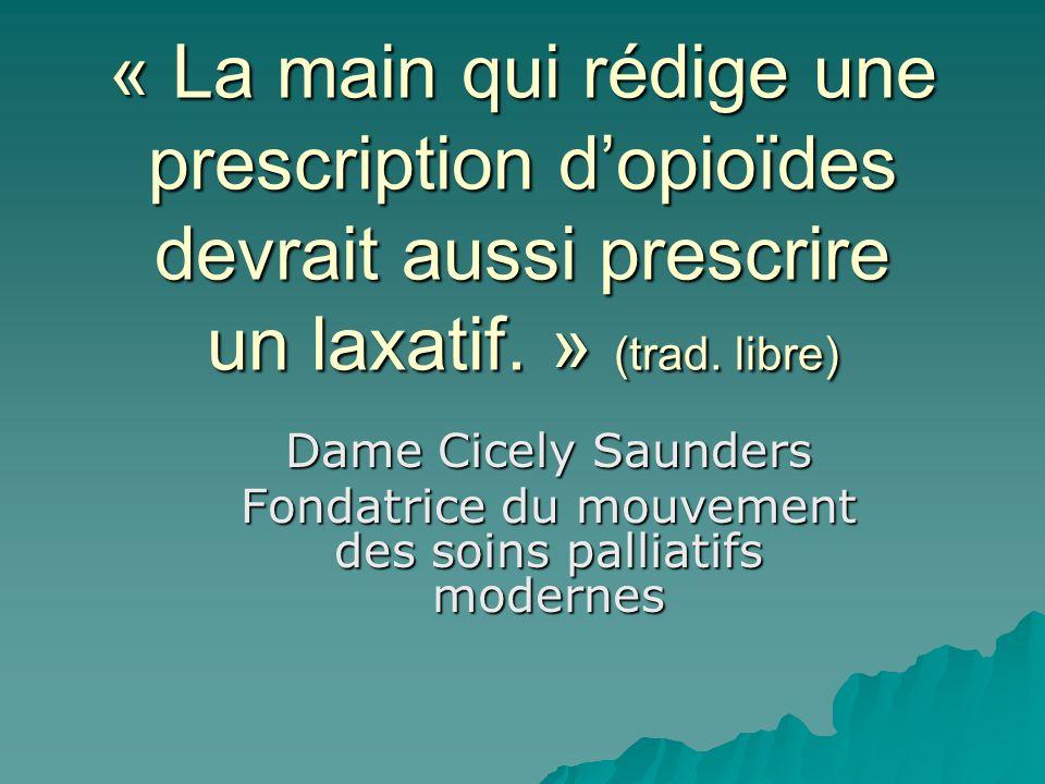 « La main qui rédige une prescription dopioïdes devrait aussi prescrire un laxatif.