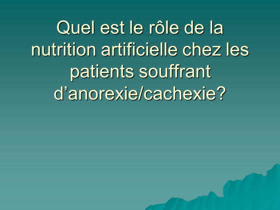 Quel est le rôle de la nutrition artificielle chez les patients souffrant danorexie/cachexie?