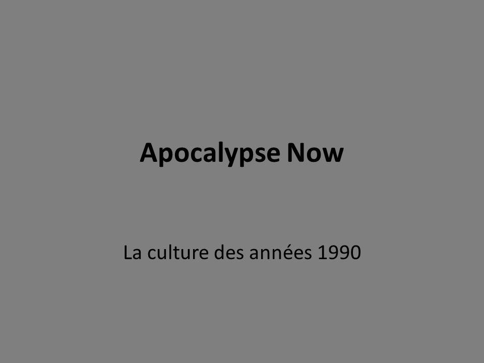 Apocalypse Now La culture des années 1990