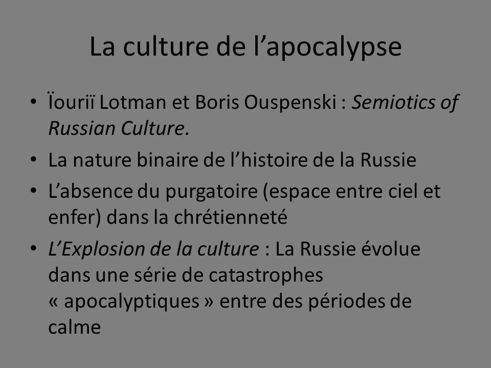 La culture de lapocalypse Ïouriï Lotman et Boris Ouspenski : Semiotics of Russian Culture.