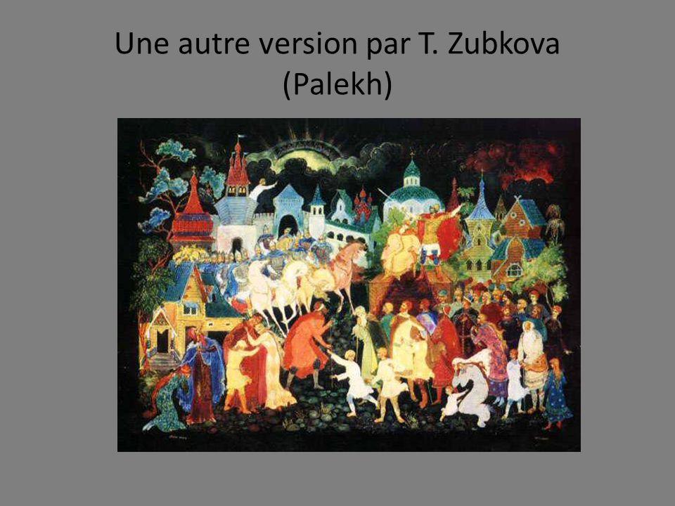 Une autre version par T. Zubkova (Palekh)