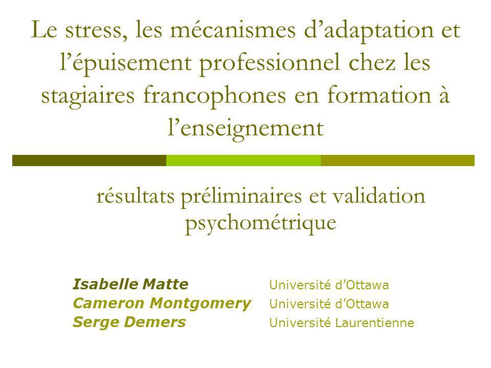 Le stress, les mécanismes dadaptation et lépuisement professionnel chez les stagiaires francophones en formation à lenseignement résultats préliminair